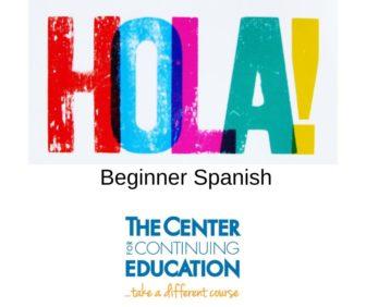 Learn Spanish-True Beginner Class The Center for Continuing Ed @ Online | | |