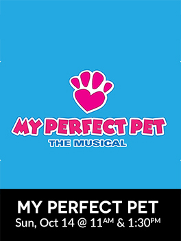 My Perfect Pet @ Emelin Theatre for the Performing Arts | Mamaroneck | New York | United States