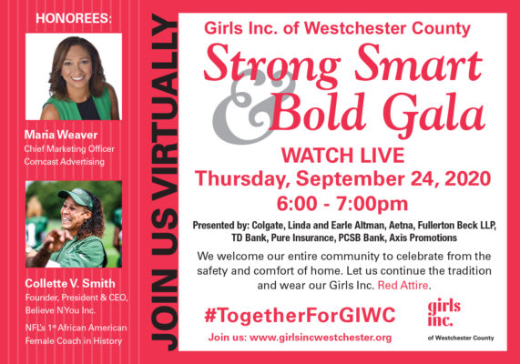 Girls Inc. of Westchester County Strong, Smart & Bold Virtual Gala @ Virtual Event |  |  |