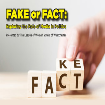Fake Or Fact: Exploring the Role of Media in Politics @ Larchmont Public Library |  |  |