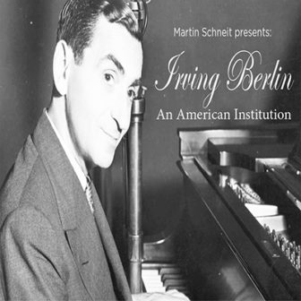 Irving Berlin: An American Institution with Martin Schneit @ Larchmont Public Library |  |  |