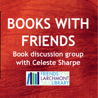 Books with Friends Book Discussion with Celeste Sharpe @ Larchmont Public Library |  |  |