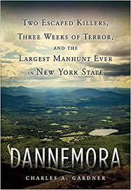 Dannemora: Two Escaped Killers, Three Weeks of Terror, and the Largest Manhunt Ever in NYS @ Mamaroneck Public Library |  |  |